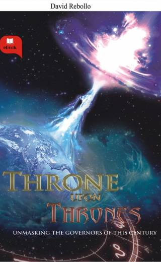 THRONE UPON THRONES – Unmasking The Governors Of This Century